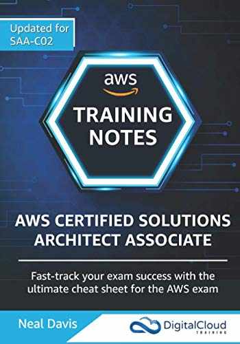 9781099386404-1099386403-AWS Certified Solutions Architect Associate Training Notes 2019: Fast-track your exam success with the ultimate cheat sheet for the SAA-C01 exam