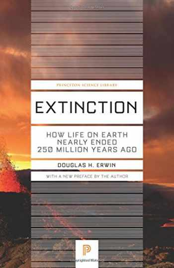 9780691165653-0691165653-Extinction: How Life on Earth Nearly Ended 250 Million Years Ago - Updated Edition (Princeton Science Library)