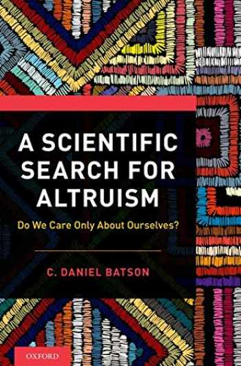 9780190651374-0190651377-A Scientific Search for Altruism: Do We Only Care About Ourselves?