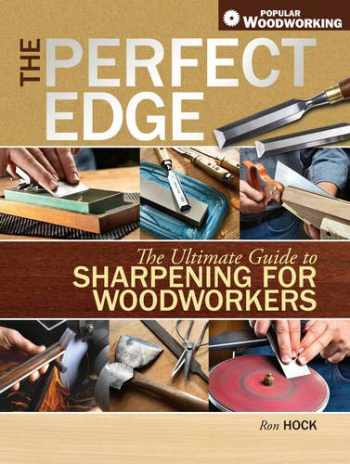9781558708587-1558708588-The Perfect Edge: The Ultimate Guide to Sharpening for Woodworkers (Popular Woodworking)