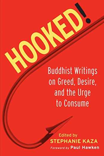9781590301722-1590301722-Hooked!: Buddhist Writings on Greed, Desire, and the Urge to Consume