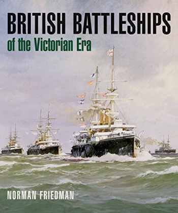 9781682473290-1682473295-British Battleships of the Victorian Era