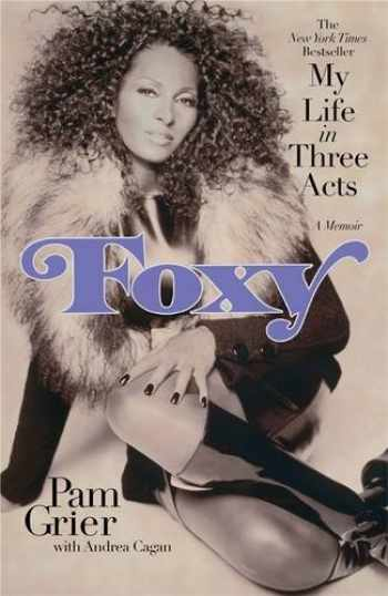 9780446548489-0446548480-Foxy: My Life in Three Acts