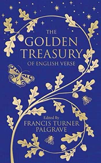 9781509888764-1509888764-The Golden Treasury: The Best of Classic English Verse