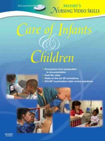 9780323046374-0323046371-Mosby's Nursing VideoSkills: Care of Infants and Children (DVD and DVD-ROM)