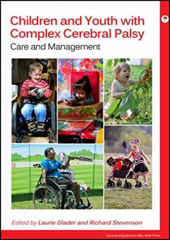 9781909962989-1909962988-Children and Youth with Complex Cerebral Palsy: Care and Management (Practical Guides from Mac Keith Press)