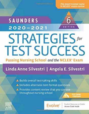 9780323581943-0323581943-Saunders 2020-2021 Strategies for Test Success: Passing Nursing School and the NCLEX Exam