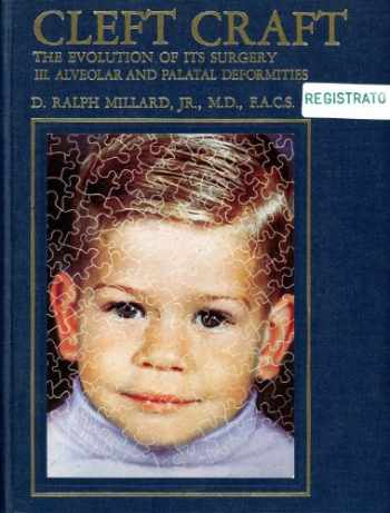 9780316571395-0316571393-Alveolar and Palatal Deformities (Cleft Craft: The Evolution of Its Surgery)
