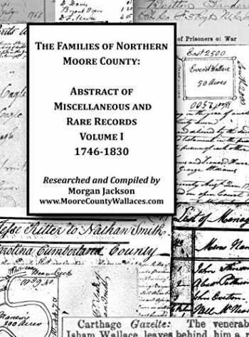 9780578212067-0578212064-The Families of Northern Moore County - Abstract of Miscellaneous and Rare Records, Volume I