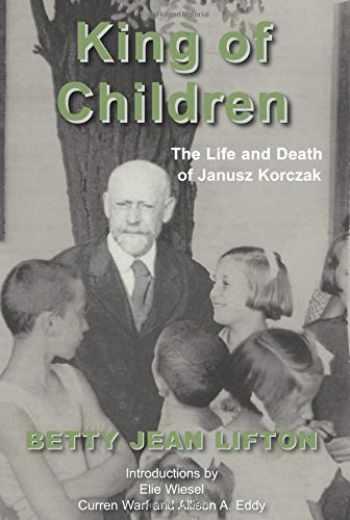 9781910383582-1910383589-King of Children: The Life and Death of Janusz Korczak
