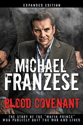 """9781641230209-1641230207-Blood Covenant: The Story of the """"Mafia Prince"""" Who Publicly Quit the Mob and Lived"""