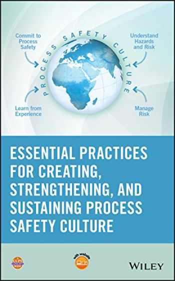 9781119010159-1119010152-Essential Practices for Creating, Strengthening, and Sustaining Process Safety Culture