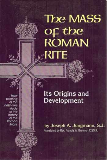 9780870611292-0870611291-The Mass Of The Roman Rite : Its Origins and Development (Missarum Sollemnia) (2 Volume Set) (Vols 1&2)