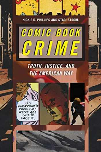 9780814767887-0814767885-Comic Book Crime: Truth, Justice, and the American Way (Alternative Criminology, 4)