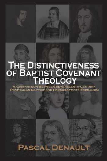 9781599253251-1599253259-The Distinctiveness of Baptist Covenant Theology