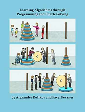 9780985731212-0985731214-Learning Algorithms Through Programming and Puzzle Solving