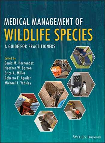 9781119036586-1119036585-Medical Management of Wildlife Species: A Guide for Practitioners