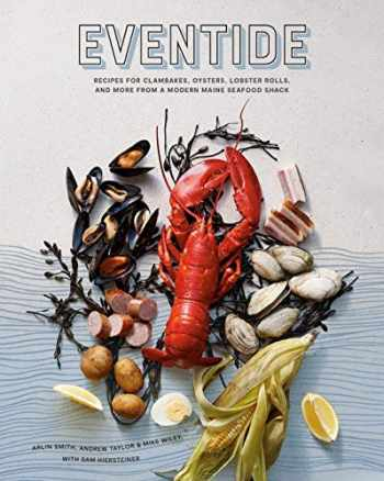 9781984856326-1984856324-Eventide: Recipes for Clambakes, Oysters, Lobster Rolls, and More from a Modern Maine Seafood Shack