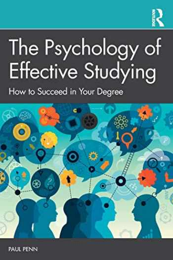 9781138570924-1138570923-The Psychology of Effective Studying: How to Succeed in Your Degree