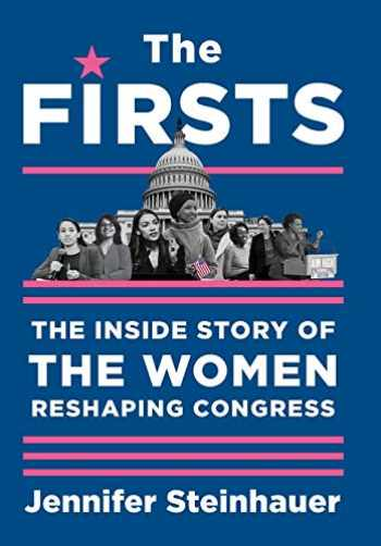 9781616209995-1616209992-The Firsts: The Inside Story of the Women Reshaping Congress