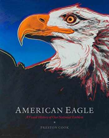 9781941806289-1941806287-American Eagle: A Visual History of Our National Emblem