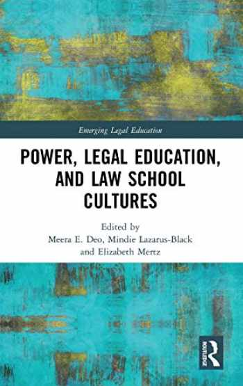 9780367199401-0367199408-Power, Legal Education, and Law School Cultures (Emerging Legal Education)
