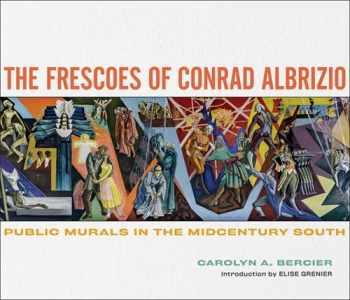 9780807171028-0807171026-The Frescoes of Conrad Albrizio: Public Murals in the Midcentury South
