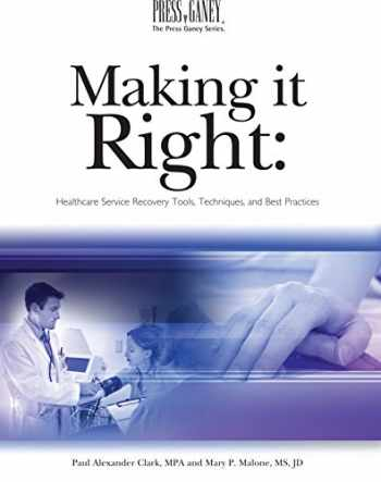 9781578397242-1578397243-Making It Right: Healthcare Service Recovery Tools, Techniques, And Best Practices