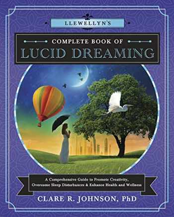 9780738751443-0738751448-Llewellyn's Complete Book of Lucid Dreaming: A Comprehensive Guide to Promote Creativity, Overcome Sleep Disturbances & Enhance Health and Wellness (Llewellyn's Complete Book Series, 10)