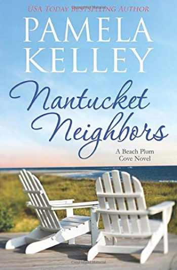 9781688627918-168862791X-Nantucket Neighbors (Nantucket Beach Plum Cove series)