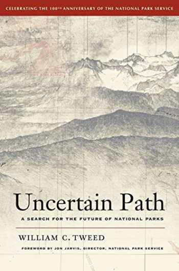 9780520271388-0520271386-Uncertain Path: A Search for the Future of National Parks