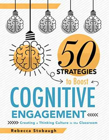 9781947604773-1947604775-Fifty Strategies to Boost Cognitive Engagement: Creating a Thinking Culture in the Classroom (50 Teaching Strategies to Support Cognitive Development)