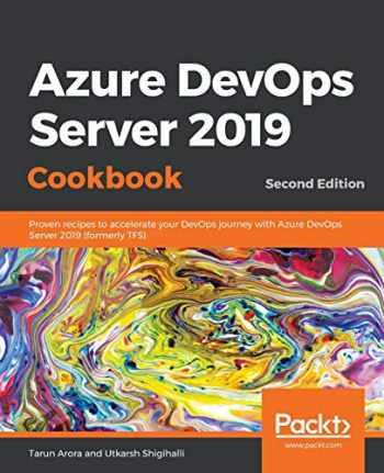 9781788839259-1788839250-Azure DevOps Server 2019 Cookbook: Proven recipes to accelerate your DevOps journey with Azure DevOps Server 2019 (formerly TFS), 2nd Edition