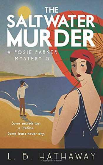 9780995569430-0995569436-The Saltwater Murder: A Cozy Historical Murder Mystery (The Posie Parker Mystery Series)