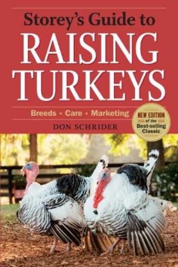 9781612121499-1612121497-Storey's Guide to Raising Turkeys, 3rd Edition: Breeds, Care, Marketing