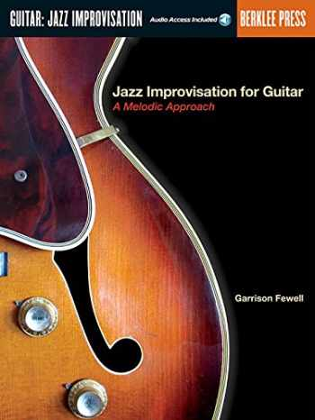 9780634017728-0634017721-Jazz Improvisation for Guitar: A Melodic Approach