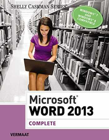 9781285167725-1285167724-Microsoft Word 2013: Complete (Shelly Cashman Series)