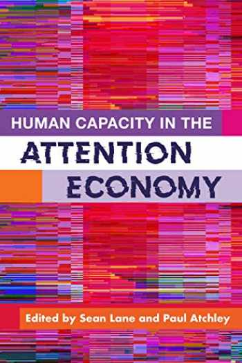 9781433832079-1433832070-Human Capacity in the Attention Economy