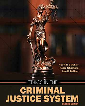 9781524987503-1524987506-Ethics in the Criminal Justice System