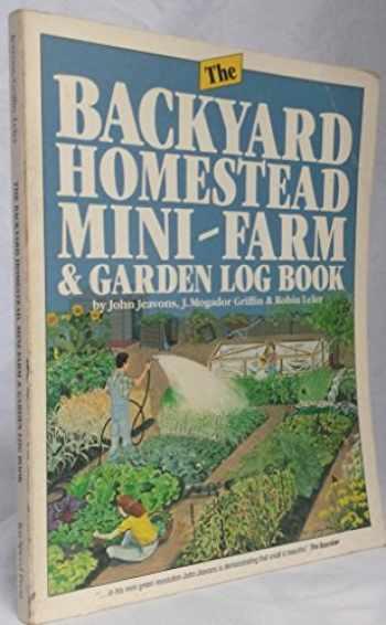 9780898150933-0898150930-The Backyard Homestead, Mini-Farm and Garden Log Book