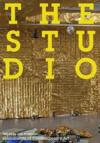 9780262517614-0262517612-The Studio (Whitechapel: Documents of Contemporary Art)