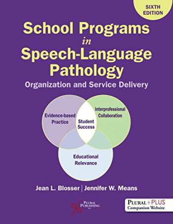 9781635501179-1635501172-School Programs in Speech-Language Pathology: Organization and Delivery, Sixth Edition