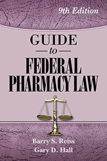 9780967633282-0967633281-Guide to Federal Pharmacy Law, 9th Edition