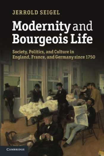 9781107666788-1107666783-Modernity and Bourgeois Life: Society, Politics, and Culture in England, France and Germany since 1750