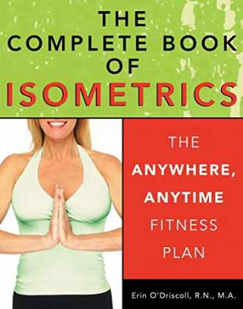 9781578261673-1578261678-The Complete Book of Isometrics: The Anywhere, Anytime Fitness Book