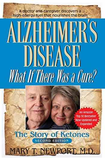 9781591203193-1591203198-Alzheimer's Disease: What If There Was A Cure?: The Story of Ketones