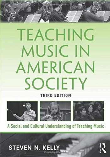 9781138495746-1138495743-Teaching Music in American Society: A Social and Cultural Understanding of Teaching Music