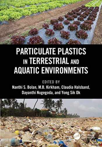 9781138543928-1138543926-Particulate Plastics in Terrestrial and Aquatic Environments