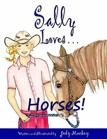 9780692646991-069264699X-Sally Loves Horses! (Illustrated Storybook for Children 6-10)