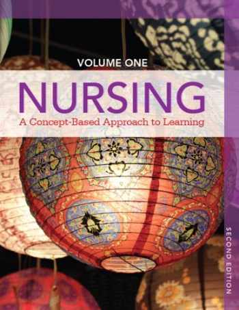 9780132934268-0132934264-Nursing: A Concept-Based Approach to Learning, Volume I (2nd Edition)